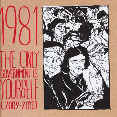 1981 - The Only Government Is Yourself (2009-2011)